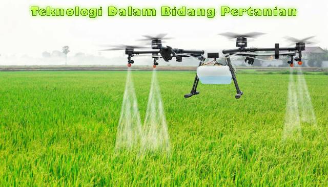 Penggunaan Teknologi Dalam Bidang Pertanian
