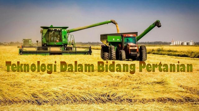 Teknologi Dalam Bidang Pertanian