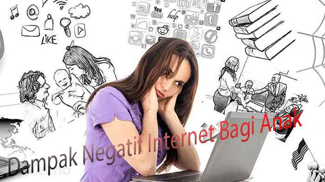 Dampak Negatif Internet Bagi Anak
